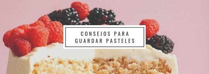 recomendaciones-almacenar-pasteles