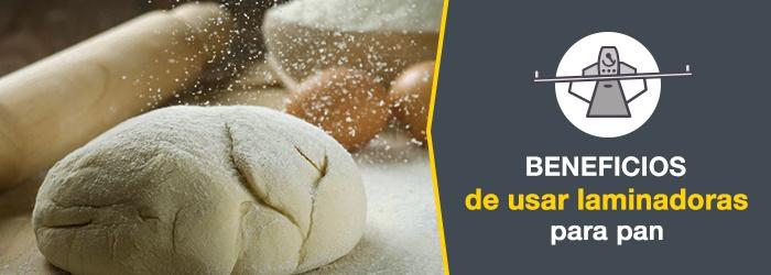 3 ventajas de usar laminadoras en la elaboración de pan - Europan